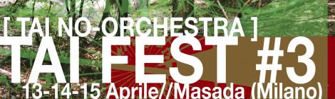 TAI FEST #3 - 13-14-15 Aprile 2016 - Masada Milano
